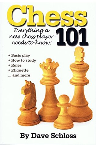 Chess 101 by Dave Schloss
